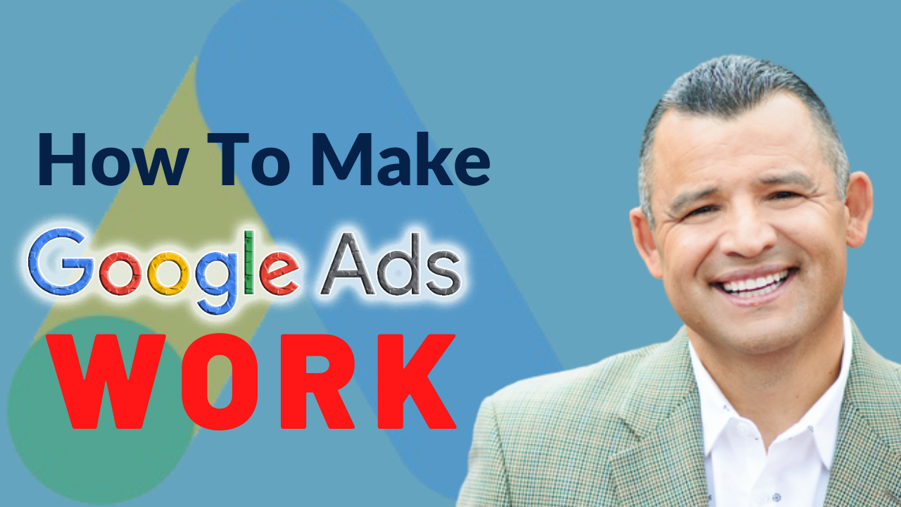 How To Make Google Ads Work