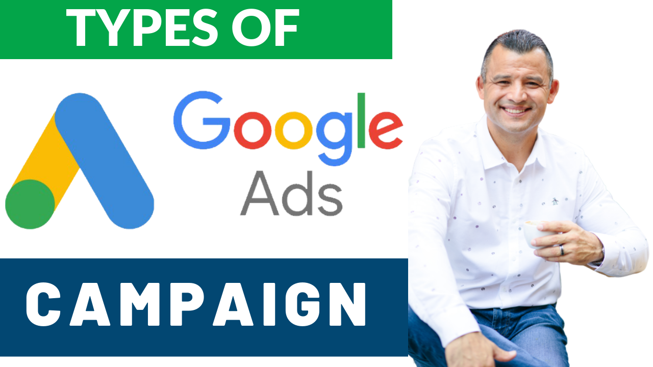 Types of Google Ads Campaign