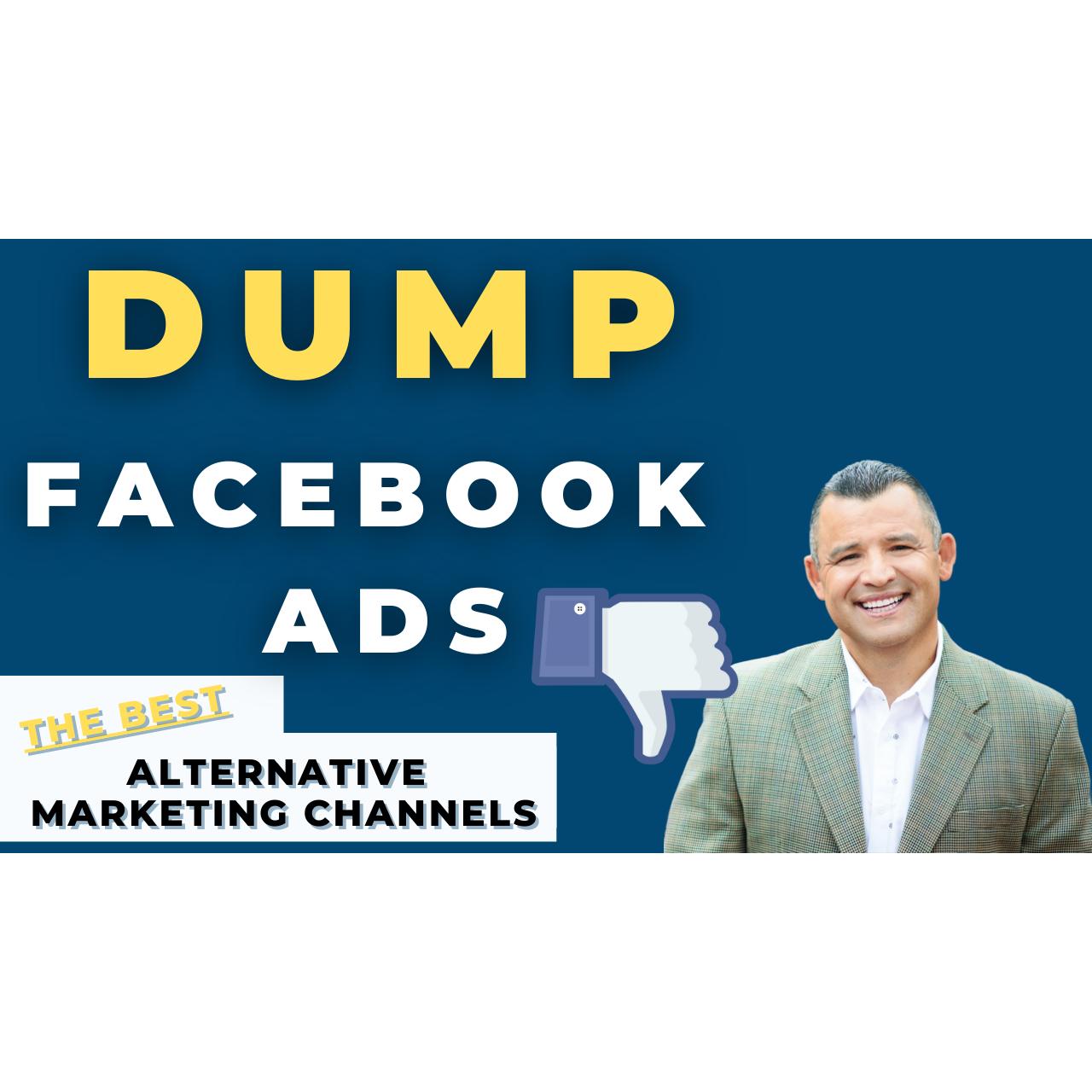 Dump FaceBook Ads - The Best Alternative Marketing Channels