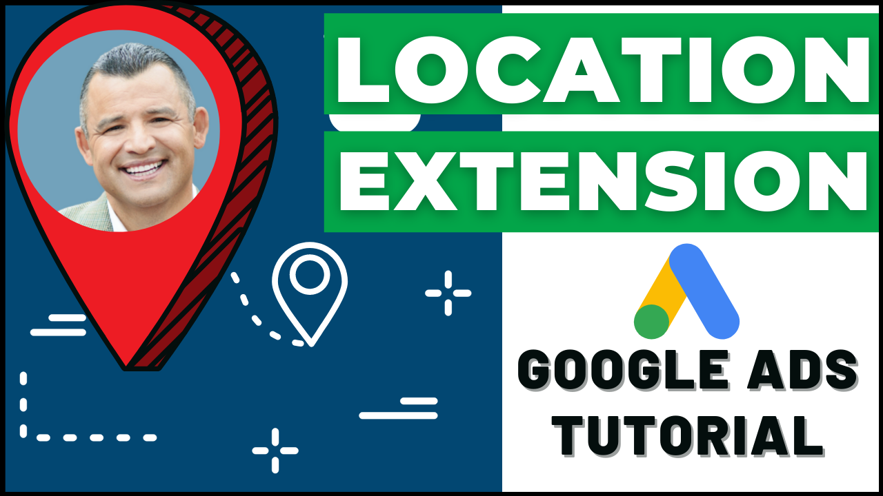 Google Ads Location Extension