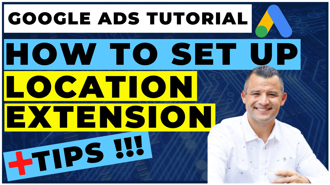 Location Extensions Google Ads