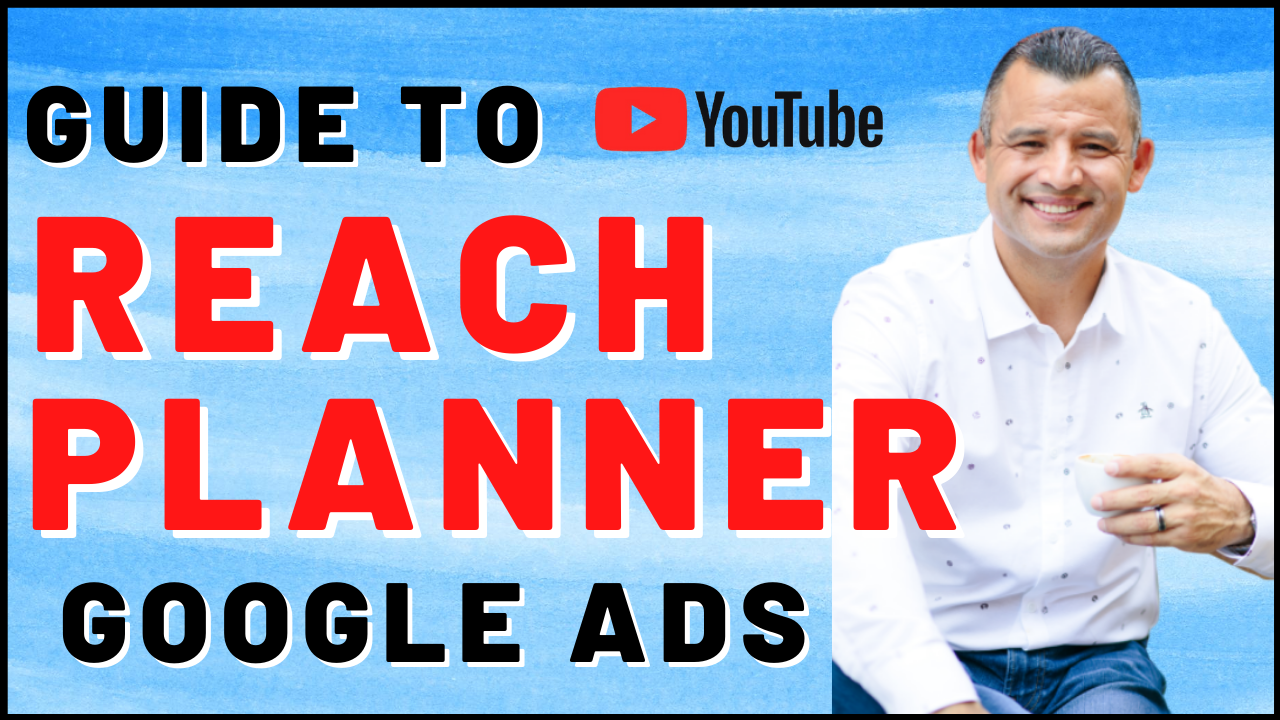 Reach Planner In Google Ads Tutorial