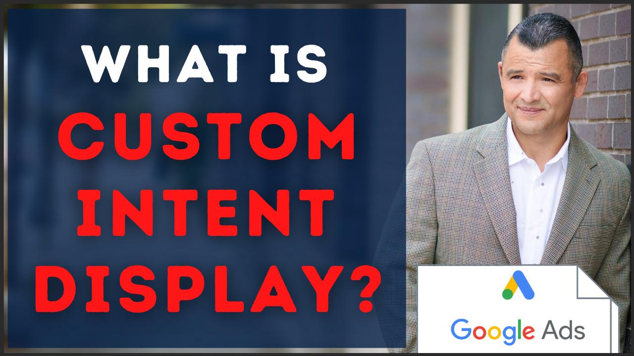 Custom Intent Display Google Ads