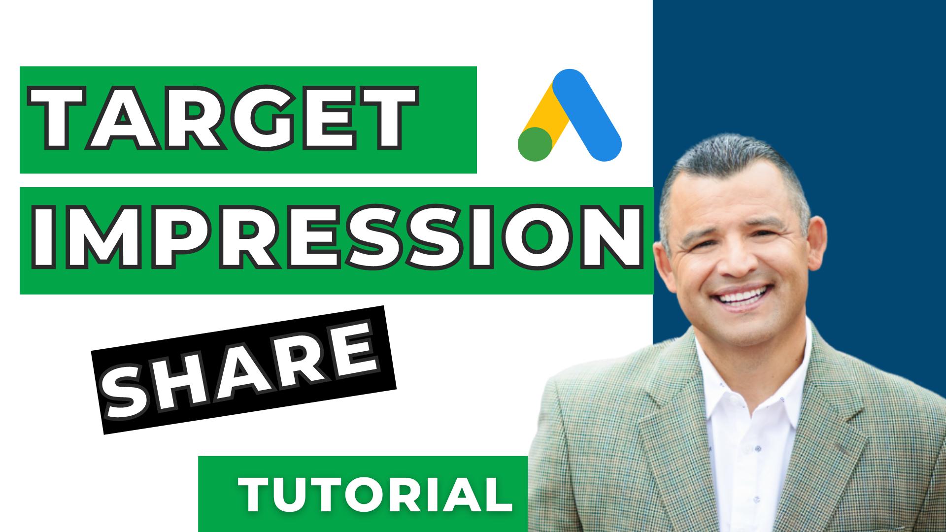 Google Ads Target Impression Share Best Practices