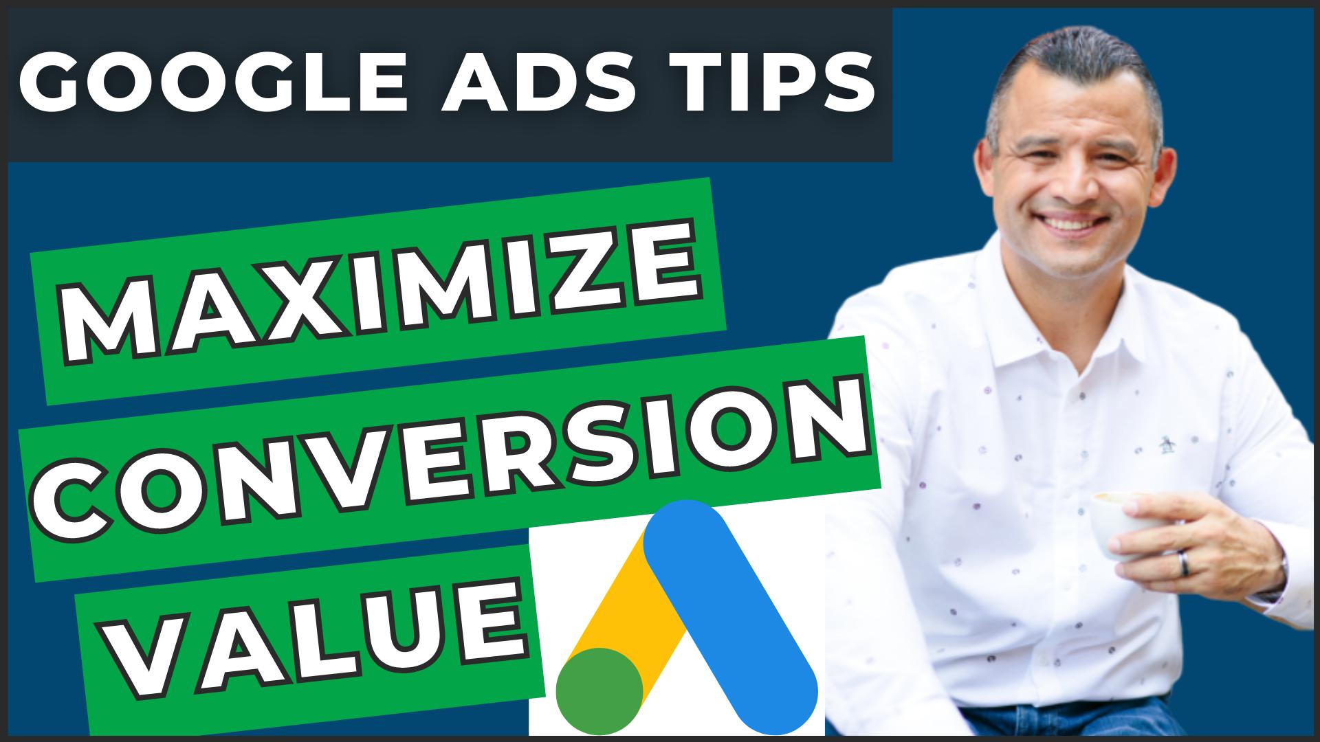 Maximize Conversion Value Secrets in Google Ads