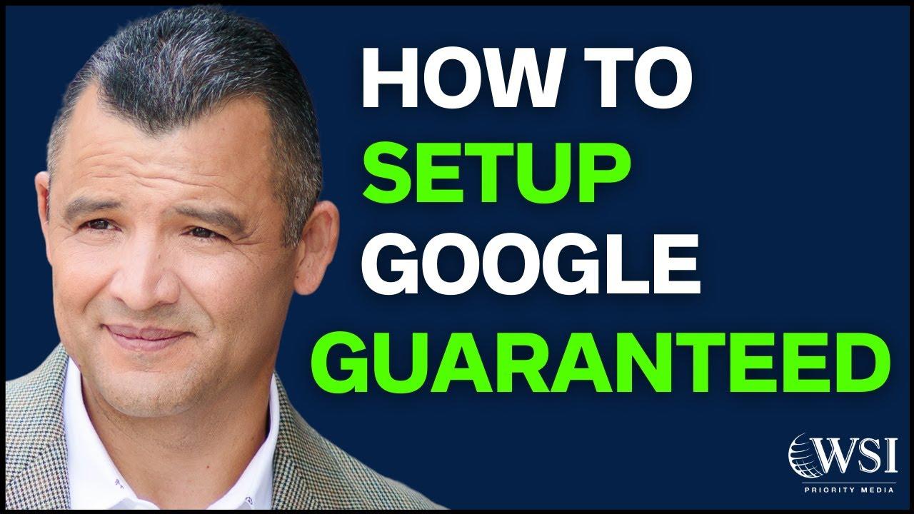 How To Setup Google Guaranteed