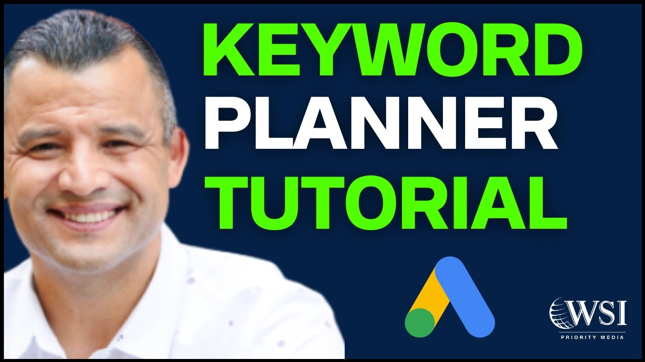 Google Ads Keyword Planner Tutorial